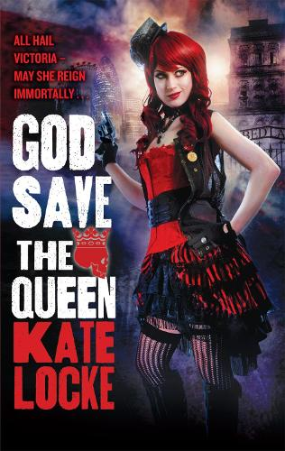 God Save the Queen: Book 1 of the Immortal Empire - Immortal Empire (Paperback)