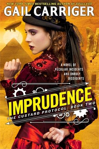 Imprudence: Book Two of The Custard Protocol - The Custard Protocol (Paperback)