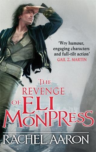 The Revenge of Eli Monpress: An omnibus containing The Spirit War and Spirit's End (Paperback)