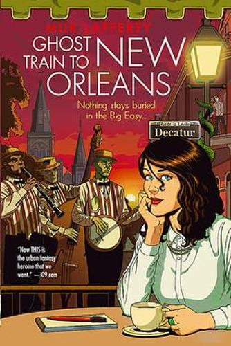 Ghost Train to New Orleans: Book 2 of the Shambling Guides - The Shambling Guides (Paperback)