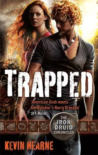 Trapped: The Iron Druid Chronicles - Iron Druid Chronicles (Paperback)