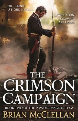 The Crimson Campaign - The Powder Mage Trilogy Book 2 (Hardback)