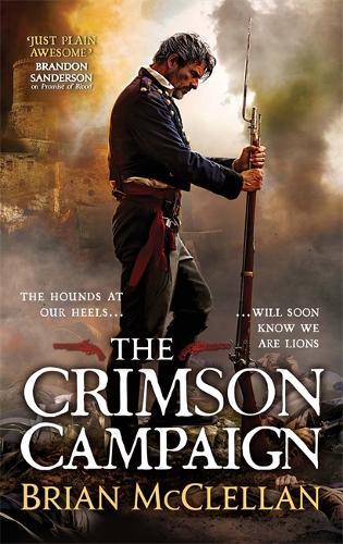 The Crimson Campaign: Book 2 in The Powder Mage Trilogy - Powder Mage trilogy (Paperback)