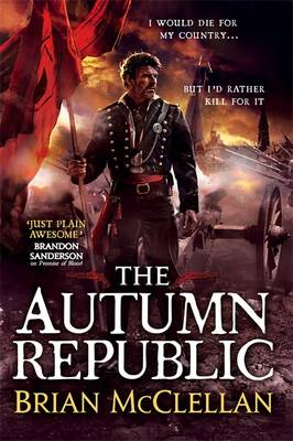 The Autumn Republic - The Powder Mage Trilogy (Hardback)
