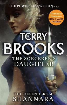 The Sorcerer's Daughter: The Defenders of Shannara - The Defenders of Shannara (Hardback)
