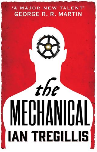 The Mechanical: Book One of the Alchemy Wars - Alchemy War (Paperback)