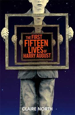 The First Fifteen Lives of Harry August (Hardback)