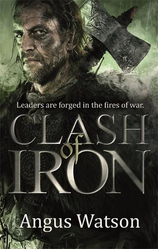 Clash of Iron - The Iron Age Trilogy (Paperback)