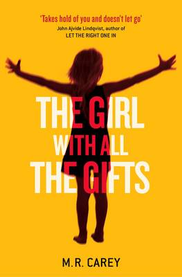 The Girl with All the Gifts (Hardback)