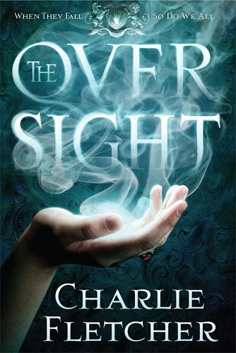 The Oversight: A mystery of witch-hunters, magicians and mirror-walkers - Oversight Trilogy (Paperback)