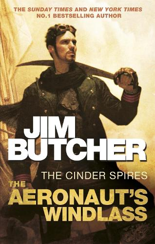 The Aeronaut's Windlass: The Cinder Spires, Book One - Cinder Spires (Paperback)