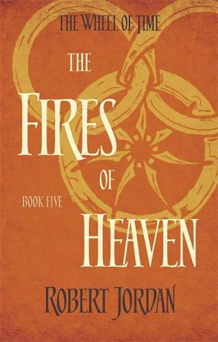 The Fires Of Heaven: Book 5 of the Wheel of Time - Wheel of Time (Paperback)