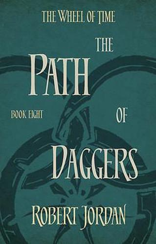 The Path Of Daggers: Book 8 of the Wheel of Time - Wheel of Time (Paperback)