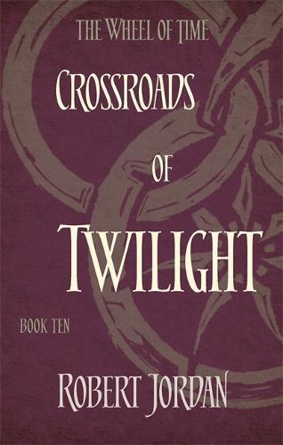Crossroads Of Twilight: Book 10 of the Wheel of Time - Dark-Hunter World 10 (Paperback)