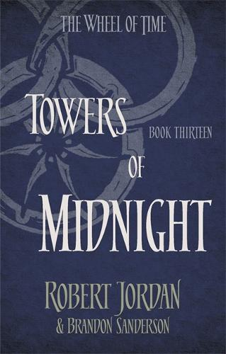 Towers Of Midnight: Book 13 of the Wheel of Time - Wheel of Time (Paperback)