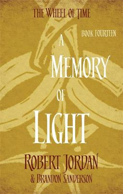 A Memory Of Light: Book 14 of the Wheel of Time - Wheel of Time (Paperback)