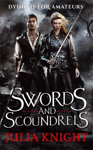 Swords and Scoundrels: The Duellists: Book One - Duellists Trilogy (Paperback)