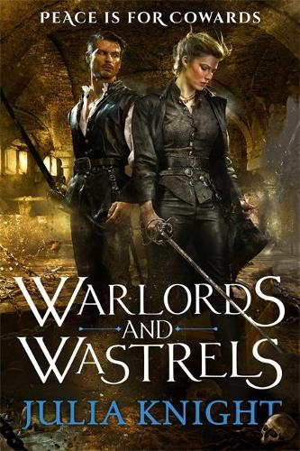 Warlords and Wastrels: The Duellists: Book Three - Duellists Trilogy (Paperback)