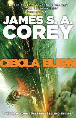 Cibola Burn: Book 4 of the Expanse (now a major TV series on Netflix) - Expanse (Hardback)