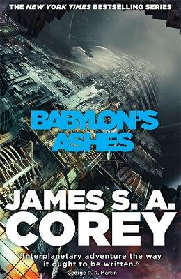 Babylon's Ashes: Book Six of the Expanse - Expanse (Hardback)