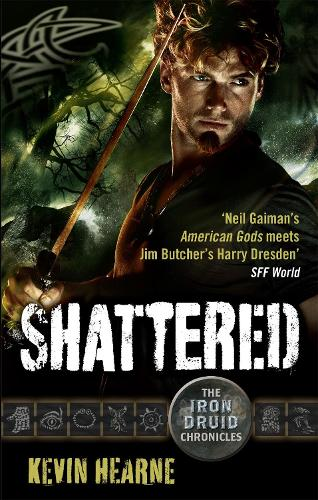 Shattered: The Iron Druid Chronicles - Iron Druid Chronicles (Paperback)