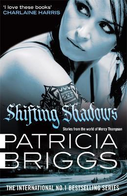 Shifting Shadows: Stories From the World of Mercy Thompson - Mercy Thompson (Hardback)