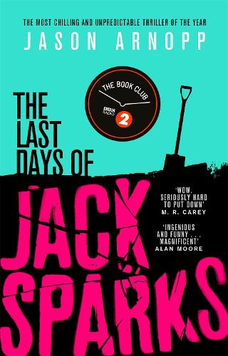 The Last Days of Jack Sparks: The most chilling and unpredictable thriller of the year (Paperback)