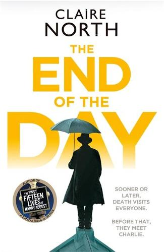 The End of the Day: shortlisted for the Sunday Times/PFD Young Writer of the Year 2017 (Hardback)