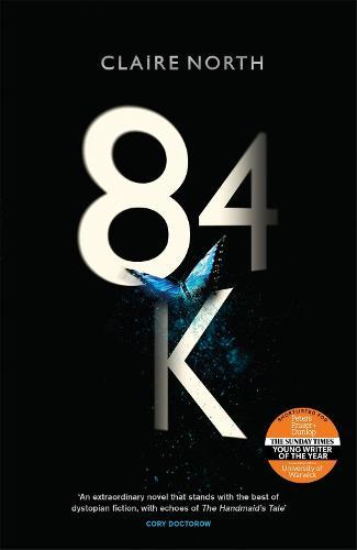 84K: 'An eerily plausible dystopian masterpiece' Emily St John Mandel (Hardback)