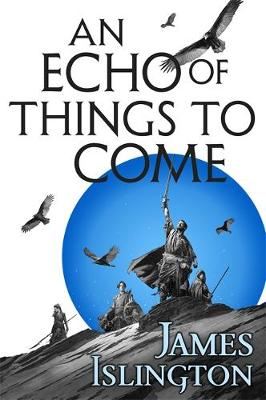 An Echo of Things to Come: Book Two of the Licanius trilogy - Licanius Trilogy (Hardback)