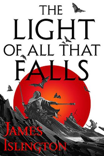 The Light of All That Falls: Book 3 of the Licanius trilogy - Licanius Trilogy (Hardback)
