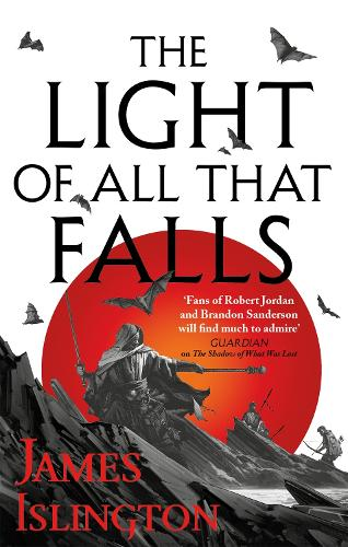 The Light of All That Falls: Book 3 of the Licanius trilogy - Licanius Trilogy (Paperback)
