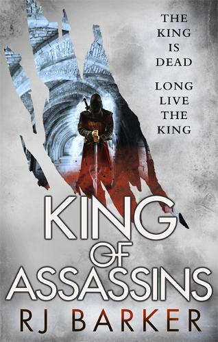 King of Assassins: (The Wounded Kingdom Book 3) The king is dead, long live the king... - The Wounded Kingdom (Paperback)