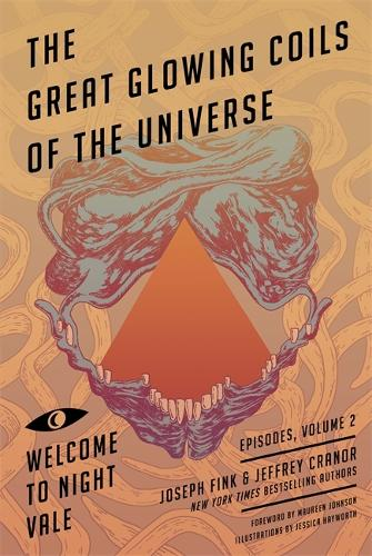 Great Glowing Coils of the Universe: Welcome to Night Vale Episodes, Volume 2 (Paperback)