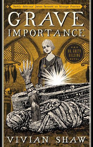 Grave Importance: A Dr Greta Helsing Novel - Dr Greta Helsing (Paperback)