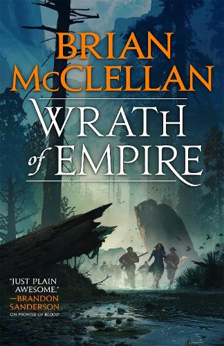 Wrath of Empire: Book Two of Gods of Blood and Powder - Gods of Blood and Powder (Paperback)