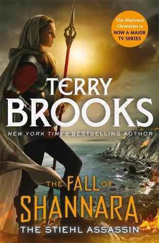 The Stiehl Assassin: Book Three of the Fall of Shannara - Fall of Shannara (Paperback)