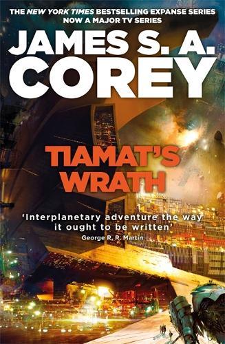 Tiamat's Wrath: Book 8 of the Expanse  - Expanse (Hardback)