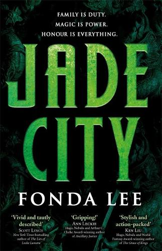 Jade City: Family is duty. Magic is power. Honour is everything. (Paperback)