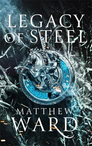 Legacy of Steel: Book Two of the Legacy Trilogy - The Legacy Trilogy (Paperback)