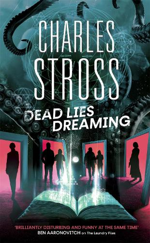 Dead Lies Dreaming: Book 1 of the New Management, A new adventure begins in the world of the Laundry Files - The New Management (Paperback)