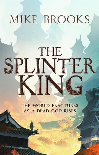 The Splinter King: The God-King Chronicles, Book 2 - The God-King Chronicles (Paperback)