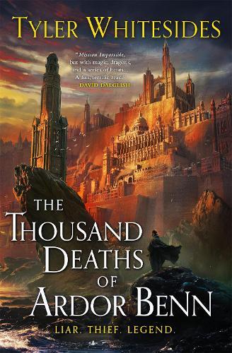 The Thousand Deaths of Ardor Benn: Kingdom of Grit, Book One - Kingdom of Grit (Paperback)