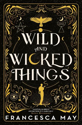 Wild and Wicked Things (Hardback)