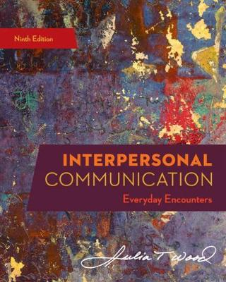 Interpersonal Communication: Everyday Encounters (Paperback)