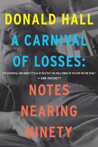 Carnival of Losses: Notes Nearing Ninety (Paperback)