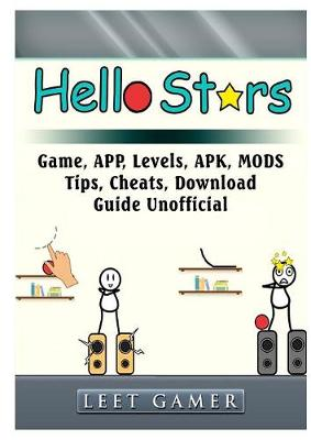 Hello Stars Game, App, Levels, Apk, Mods, Tips, Cheats, Download, Guide Unofficial (Paperback)