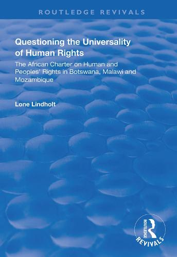 Questioning the Universality of Human Rights: African Charter on Human and People's Rights in Botswana, Malawi and Mozambique - Routledge Revivals (Hardback)