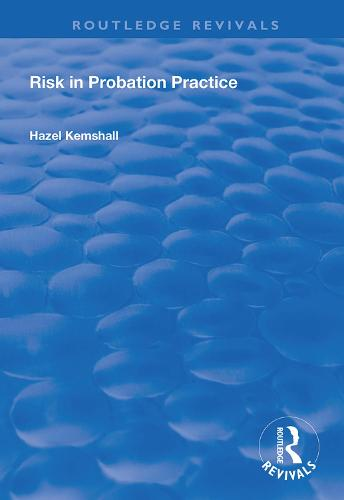 Risk in Probation Practice - Routledge Revivals (Hardback)