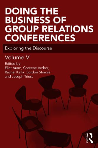 Doing the Business of Group Relations Conferences: Exploring the Discourse - The Group Relations Conferences Series (Paperback)